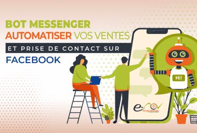 Bot-Messenger–Automatiser-Vos-Ventes-Et-Prise-De-Contact-Sur-Facebook